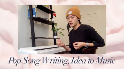 Pop Song Writing: Idea to Music