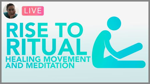 [Webinar] Rise to Ritual: Healing Movement & Meditation