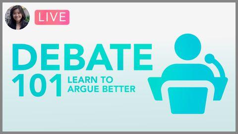 [Webinar] Learn To Argue Better! Debating 101