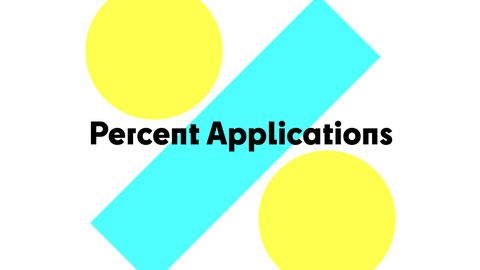 Percent Applications, Part 1