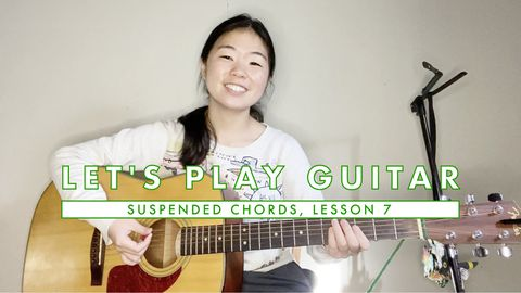 Suspended Chords - How to Play Guitar: Chords, Lesson 7