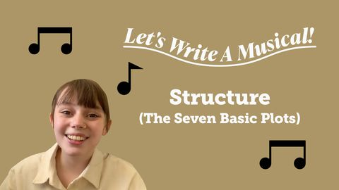Let's Write a Musical: Structure (The Seven Basic Plots)